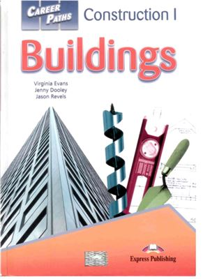 Evans V. Career Paths: Construction 1 Buildings. Student's Book