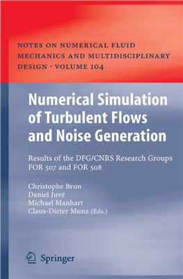Schr?der W., Brun Ch., Juv? D., Manhart M., Munz C-D. Numerical Simulation of Turbulent Flows and Noise Generation: Results of the DFG/CNRS Research Groups FOR 507 and FOR 508