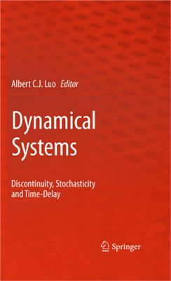 Luo A.C.J. (Ed.) Dynamical Systems: Discontinuity, Stochasticity and Time-Delay