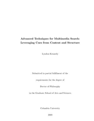 Kennedy L. Advanced Techniques for Multimedia Search - Leveraging Cues from Content and Structure