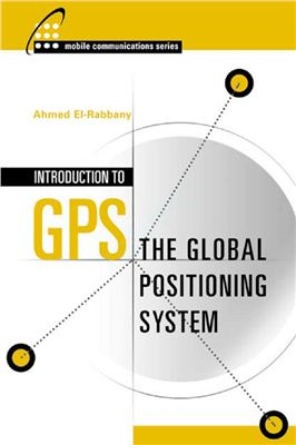 El-Rabbany A. Introduction to GPS