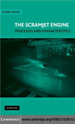 Segal C. The Scramjet Engine: Processes and Characteristics