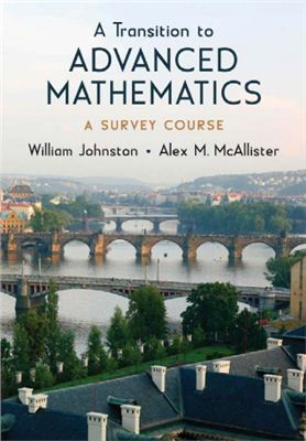 Johnston W., McAllister A. A Transition to Advanced Mathematics: A Survey Course