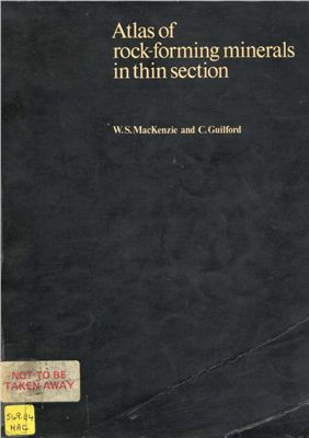 MacKenzie W.S., Guilford C. Atlas of rock-forming minerals in thin section