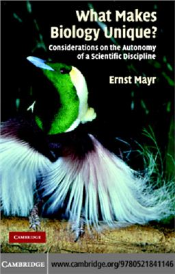 Mayr E. What Makes Biology Unique? : Considerations on the Autonomy of a Scientific Discipline