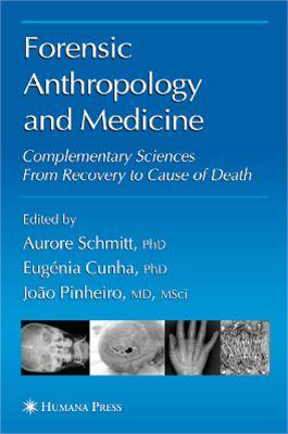 Schmitt Aurore, Cunha Е., Pinheiro J. Forensic Anthropology and Medicine