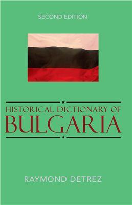 Detrez, Raymond. Historical Dictionary of Bulgaria, Second Edition