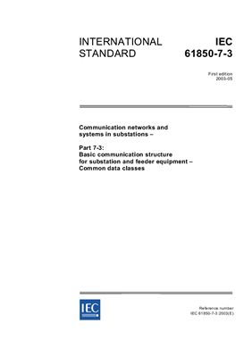 IEC 61850-7-3 Communication networks and systems in substations: Basic communication structure for substation and feeder equipment - Common data classes