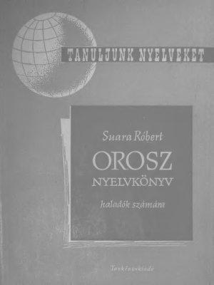 Suara R. Orosz nyelvkönyv. Rész 2