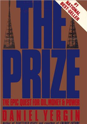 Yergin D. The Prize. The Epic Quest for Oil, Money and Power