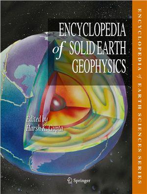 Harsh K. Gupta. Encyclopedia of Solid Earth Geophysics
