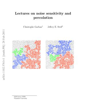 Garban C., Steif J. Lectures on Noise Sensitivity and Percolation
