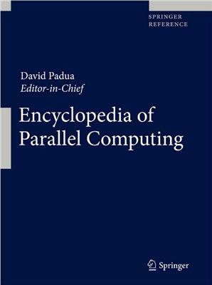 Padua D. (editor) Encyclopedia of Parallel Computing