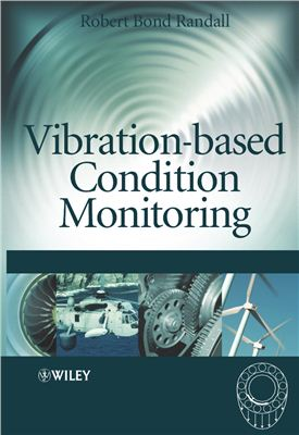 Randall R.B. Vibration-based Condition Monitoring: Industrial, Automotive and Aerospace Applications