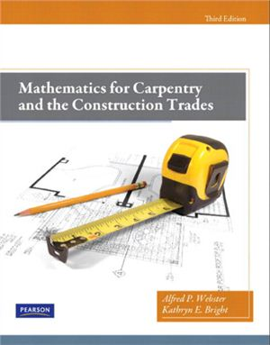 Webster A.P., Bright K.E. Mathematics for Carpentry and the Construction Trades
