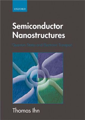 Ihn T. Semiconductor Nanostructures: Quantum states and electronic transport