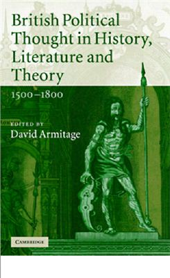 Armitage David. British Political Thought in History, Literature and Theory, 1500-1800