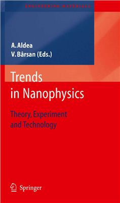 Aldea A., Barsan V. (eds.) Trends in Nanophysics: Theory, Experiment and Technology