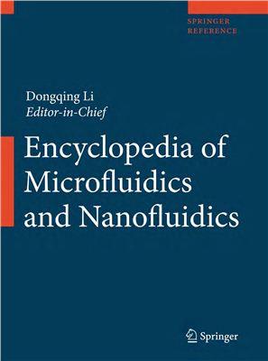 Li Dongqing (ed.). Encyclopedia of Microfluidics and Nanofluidics