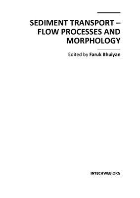 Bhuiyan Faruk (ed.). Sediment transport - flow and morphological processes