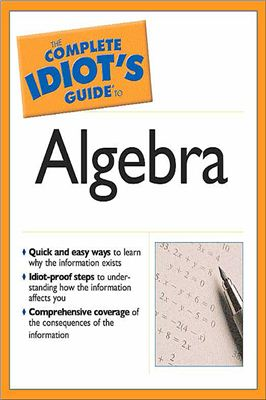 Kelley W.M. The Complete Idiot's Guide to Algebra