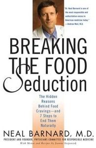 Барнард Нил. Преодолеваем пищевые соблазны. 7 шагов к естественному освобождению от них