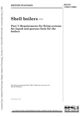 BS EN 12953-7: 2002 Shell boilers - Part 7 - Requirements for firing systems for liquid and gaseous fuels for the boilers