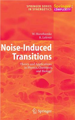 Horsthemke W., Lefever R. Noise-Induced Transitions: Theory and Applications in Physics, Chemistry, and Biology