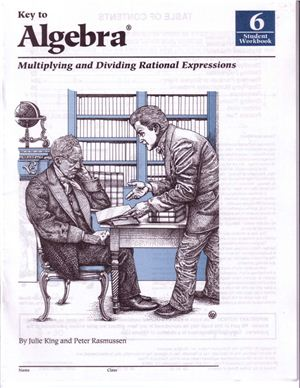 King J., Rasmussen P. Key to Algebra: Multiplying and Dividing Rational Expressions (Student Workbook-6)
