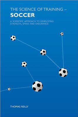 Reilly T. The science of training - Soccer