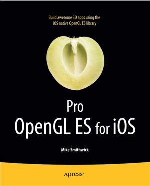 Smithwick M. Pro OpenGL ES for iOS
