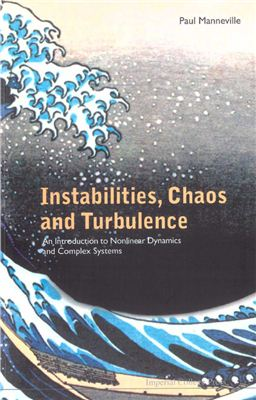 Manneville P. Instabilities, Chaos And Turbulence: An Introduction To Nonlinear Dynamics And Complex Systems