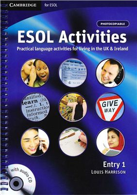 Harrison Louis. ESOL Activities. Practical language activities for living in the UK and Ireland (Entry 1)