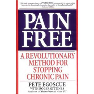 Egoscue Pete. Pain Free: A Revolutionary Method for Stopping Chronic Pain