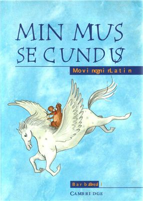 Bell B. Minimus Secundus: Moving on in Latin