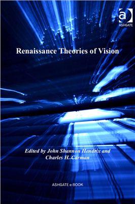 Hendrix John Shannon, Carman Charles H. Renaissance Theories of Vision
