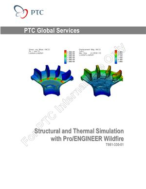 PTC. Structural and Thermal Simulation with Pro/ENGINEER Wildfire