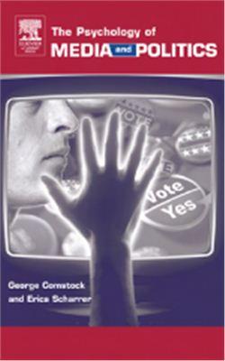 Comstock G., Scharrer E. The Psychology of Media and Politics
