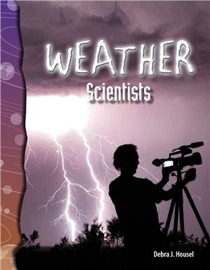 Housel D.J. (editor) Earth and Space Science Readers: Weather Scientists