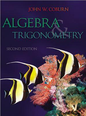 Coburn J.W. Algebra and Trigonometry