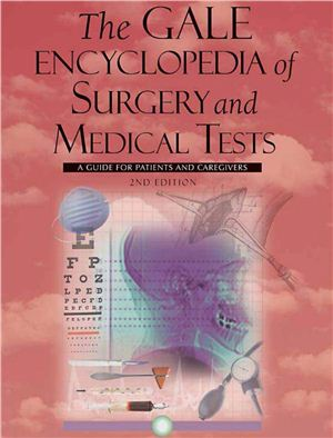 Naris В. The Gale Encyclopedia of Surgery and Medical Tests