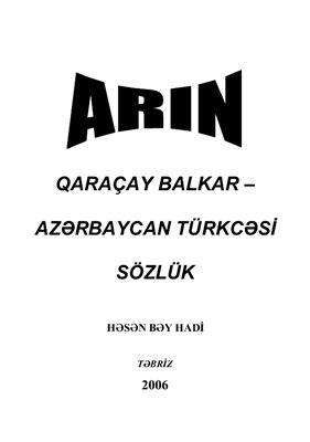 H?s?n B?y Hadi. Ar?n, Qara?ay Balkar - Az?rbaycan t?rkc?si s?zl?k