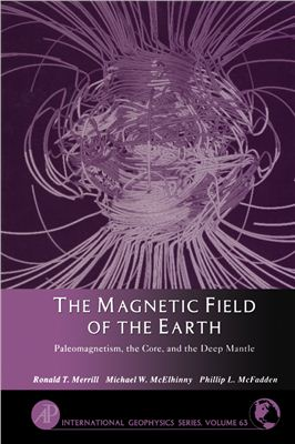 Merrill R.T., McElhinny M.W., McFadden Ph.L. The Magnetic Field of the Earth: Paleomagnetism, the Core, and the Deep Mantle