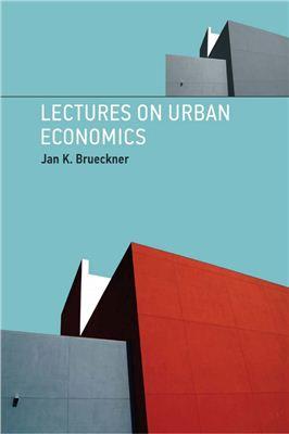 Brueckner Jan K. Lectures on Urban Economics