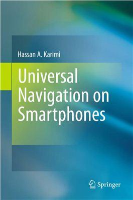 Karimi H.A. Universal Navigation on Smartphones