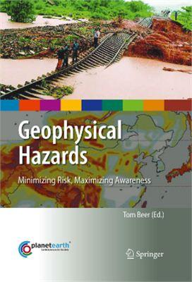 Beer T. (Ed.) Geophysical Hazards: Minimizing Risk, Maximizing Awareness