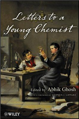 Ghosh A. (ed.) Letters to a Young Chemist