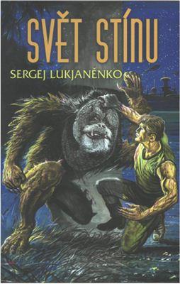 Lukjaněnko Sergej. Svět Stínu