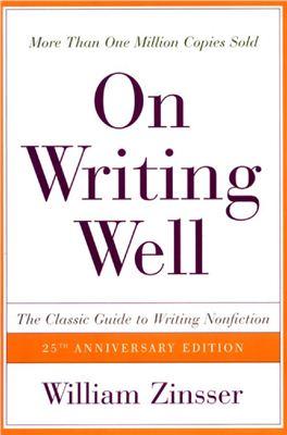 Zinsser William. On Writing Well