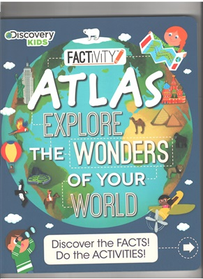 Atlas. Explore the Wonders of your World (Discover the facts! Do the activities!)